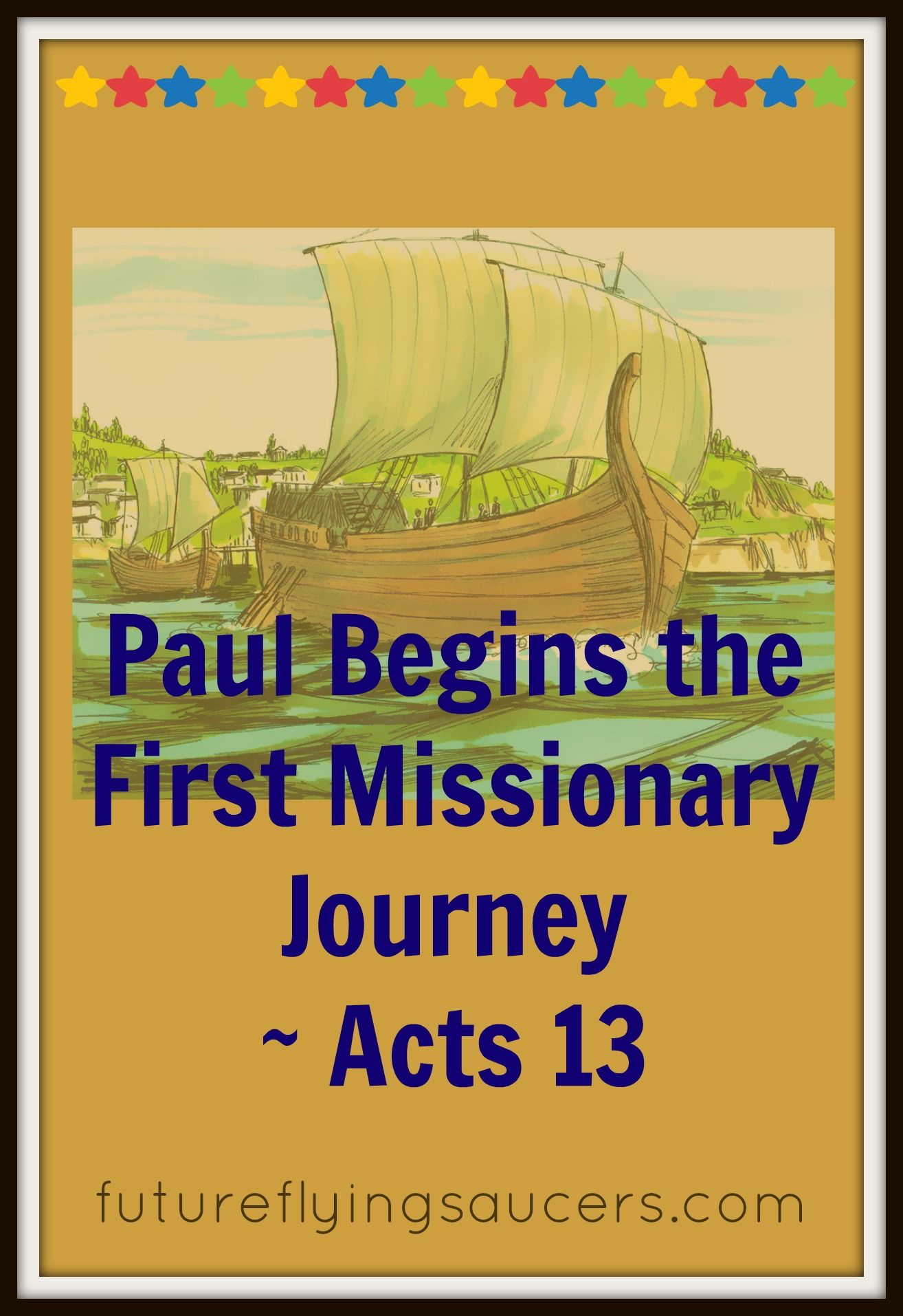 Acts 13 Saul And Barnabas Set Off On The First Missionary Journey What Adventures Await Them Another FREE Bible Lesson From Futureflyingsaucers