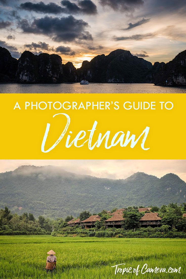 A Photographer S Guide To Vietnam Travel Photography Photographer Landscape Photography