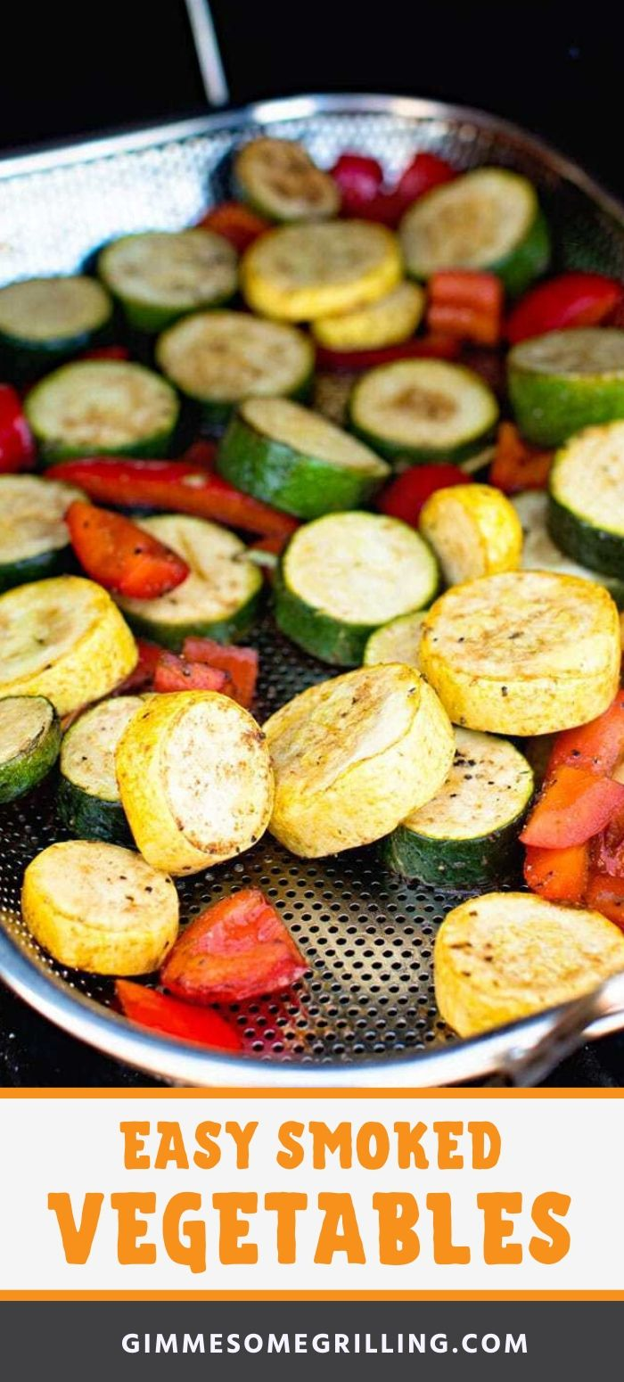 Smoked Vegetables Are An Easy Side Dish On Your Pellet Grill Fire Up Your Traeger And Grab Your Fresh Vegeta In 2020 Smoked Vegetables Side Dishes Easy Smoker Recipes