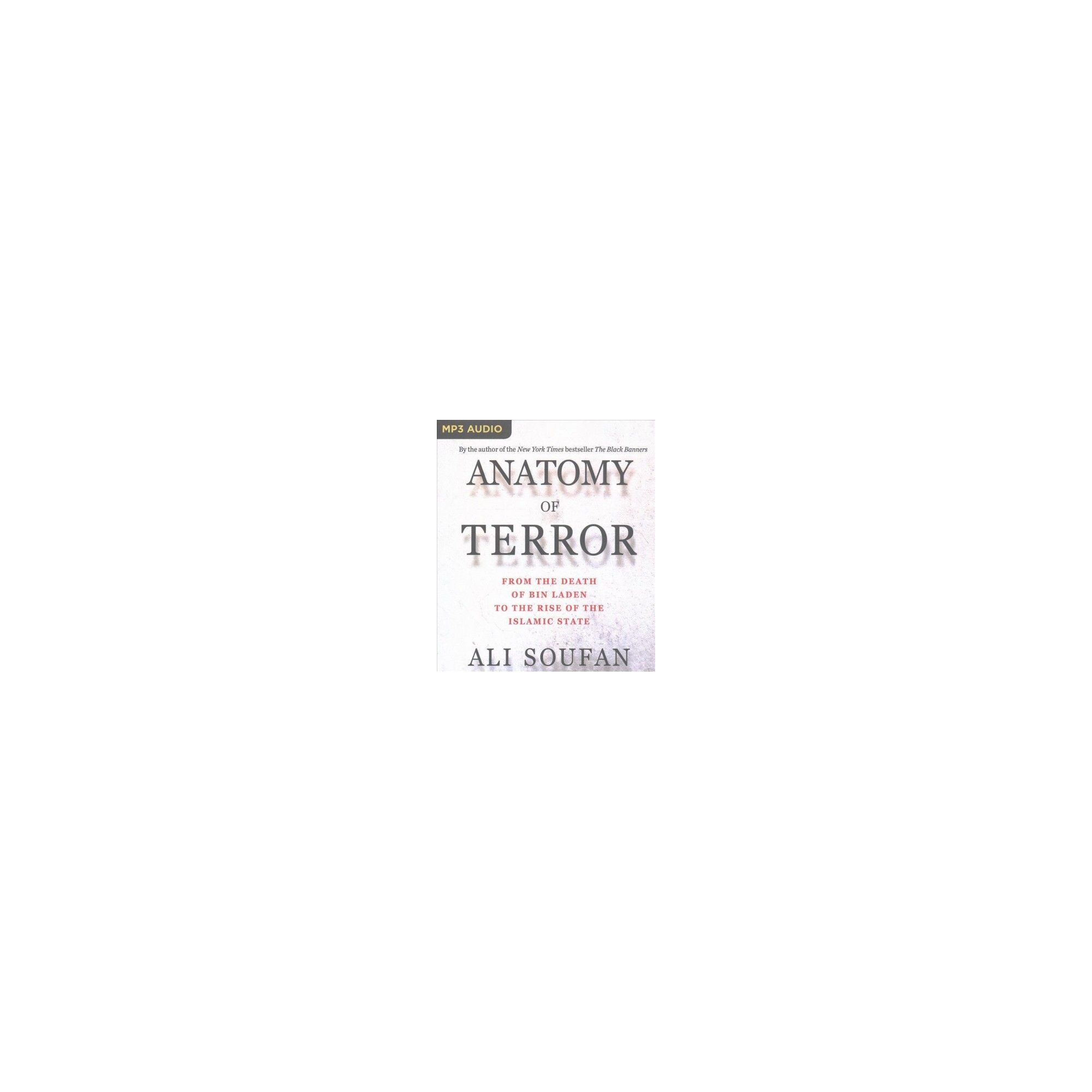 Anatomy of Terror : From the Death of Bin Laden to the Rise of the ...