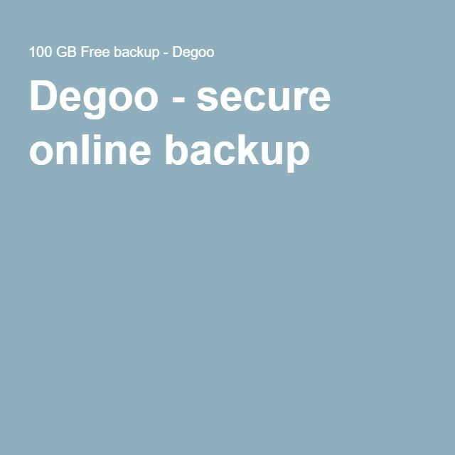 100 Gb Free Backup Degoo Online Backup Backup Cloud Storage