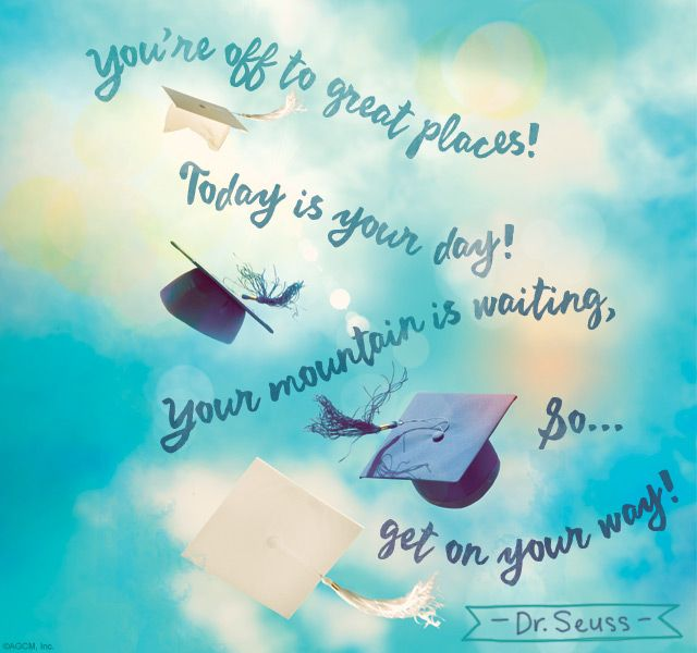 Oh The Places You Ll Go Inspirational Graduation Quotes