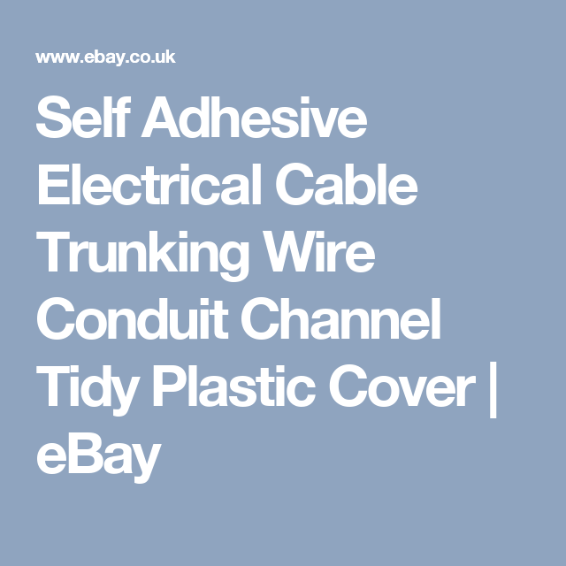 Self Adhesive Electrical Cable Trunking Wire Conduit Channel Tidy ...