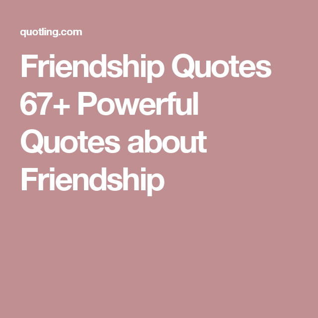 Nice Friendship Quotes 67+ Powerful Quotes About Friendship Images