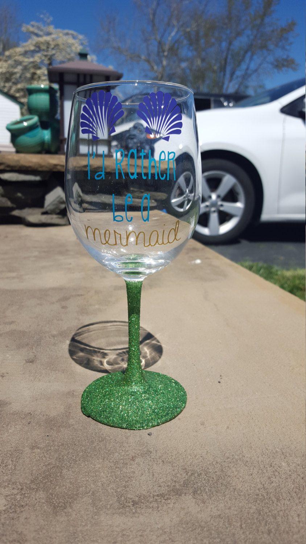 I'd Rather Be A Mermaid Wine Glass, Mermaid Wine Glass, Cute Wine Glass…