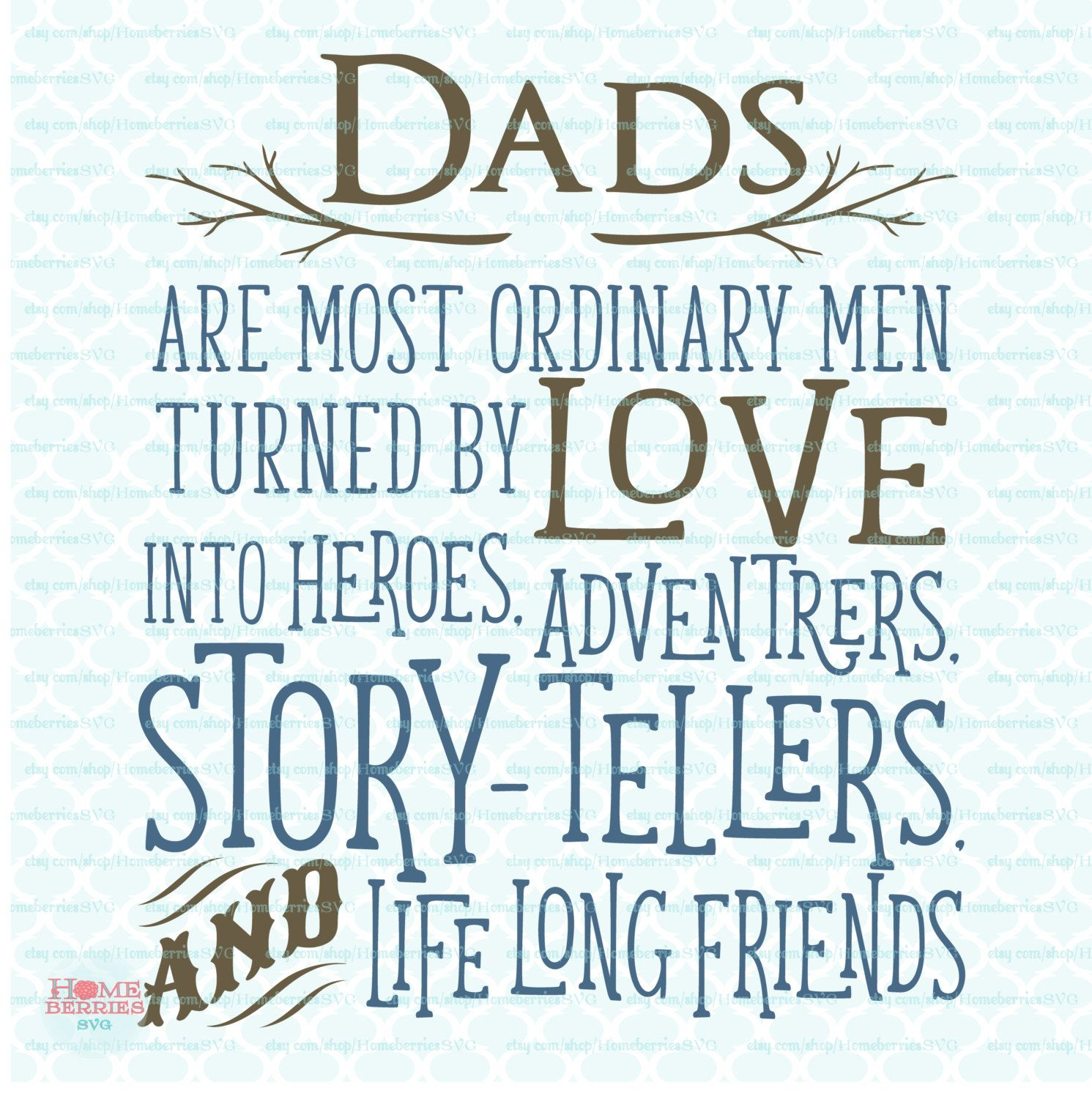 Fathers Day Quotes Dads Are Ordinary Men Svg Fathers Day Svg Fathers Day Quote Svg