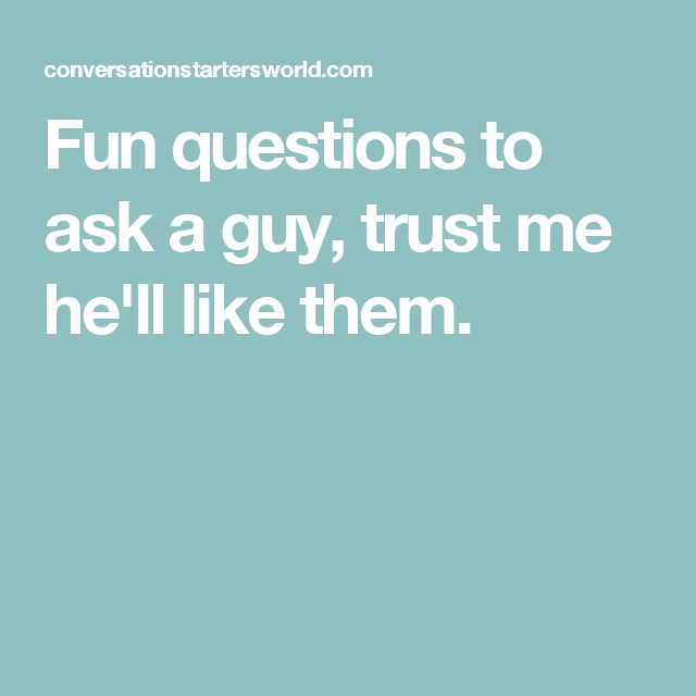 Fun Hookup Questions To Ask A Guy
