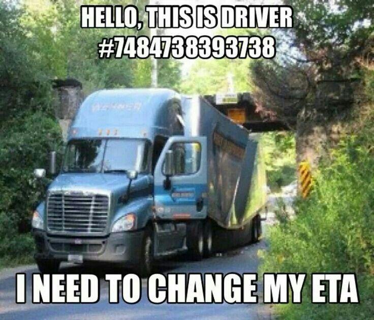 Change my eta Trucker humor, Semi trucks humor, Truck yeah