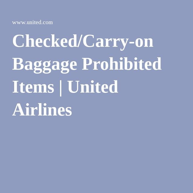 Checked/Carry-on Baggage Prohibited Items | United Airlines