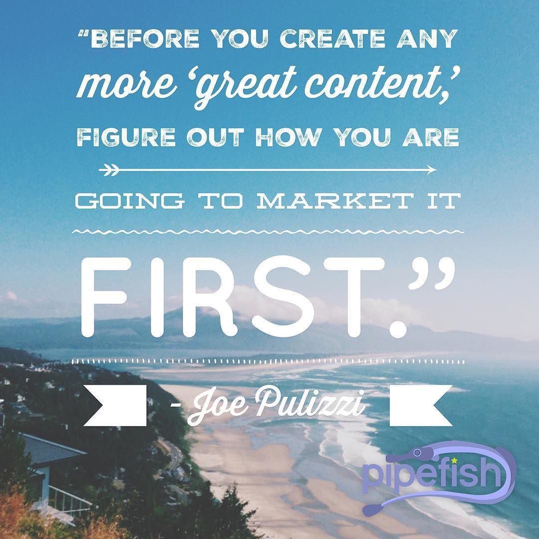 Before you create any more great content figure out how you are going to market it first. - Joe Pulizzi Author of Content Inc.: How Entrepreneurs Use Content to Build Massive Audiences and Create Radically Successful Businesses #contentmarketing #marketing #digitalmarketing
