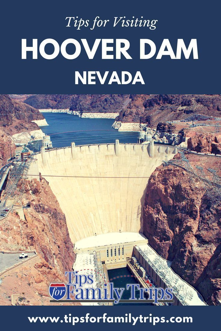 Tips For Visiting Hoover Dam Near Las Vegas, Nevada With