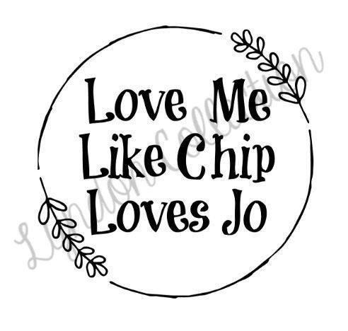 Download Love Me Like Chip Loves Jo SVG File Instant Download ...
