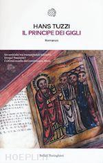 Prezzi e Sconti: Il #principe dei gigli  ad Euro 9.50 in #Narrativa in lingua italiana #Bollati boringhieri