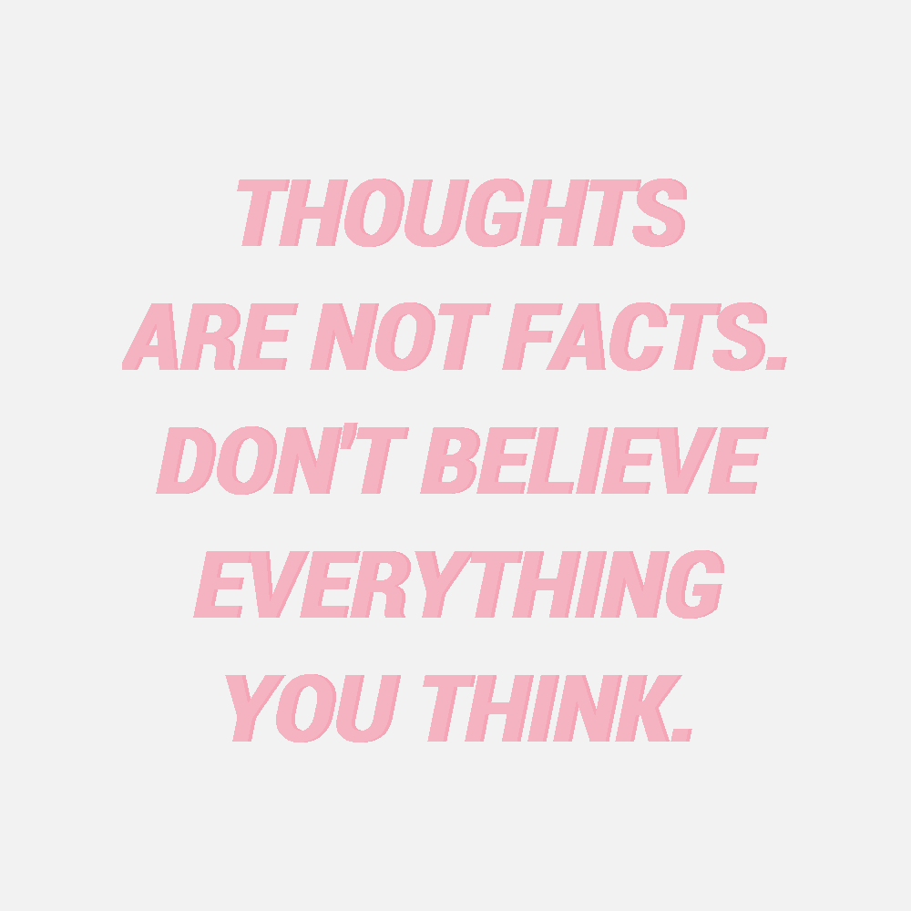 Sheisrecovering Thoughts Are Not Facts Dont Believe Everything