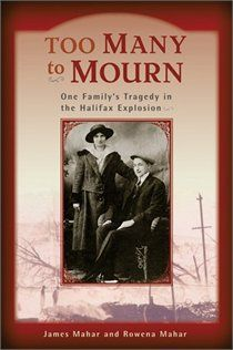 Too Many to Mourn~Great book on the Halifax Explosion