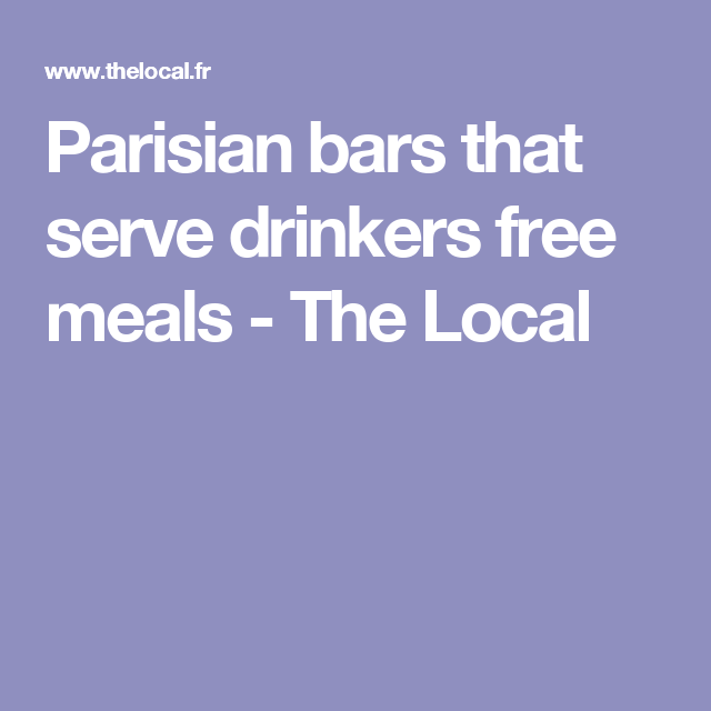 Parisian bars that serve drinkers free meals - The Local