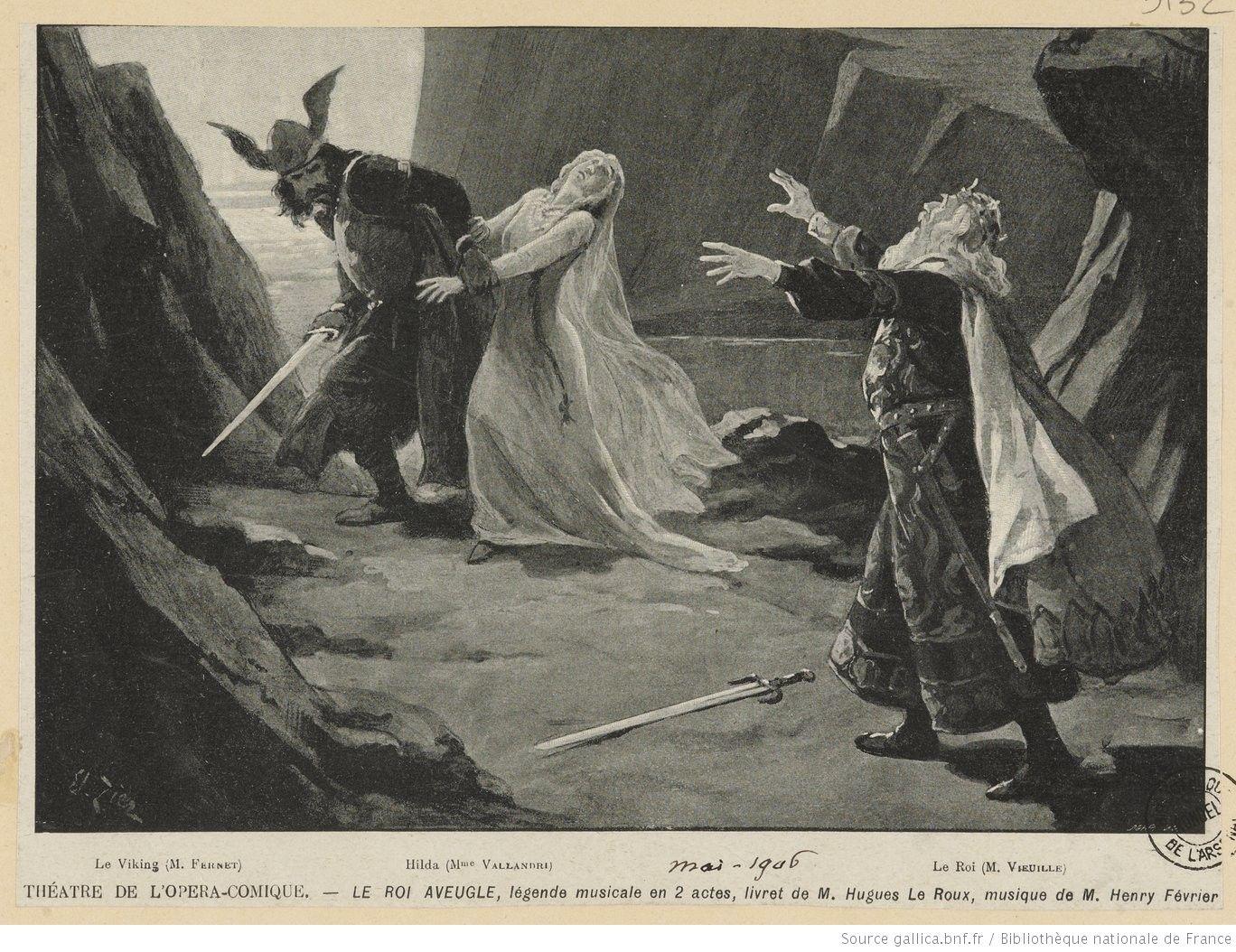Le Roi Aveugle Opera D Hugues Le Roux Et Henry Fevrier Dessin D Edouard Zier Dessin Opera Hugues