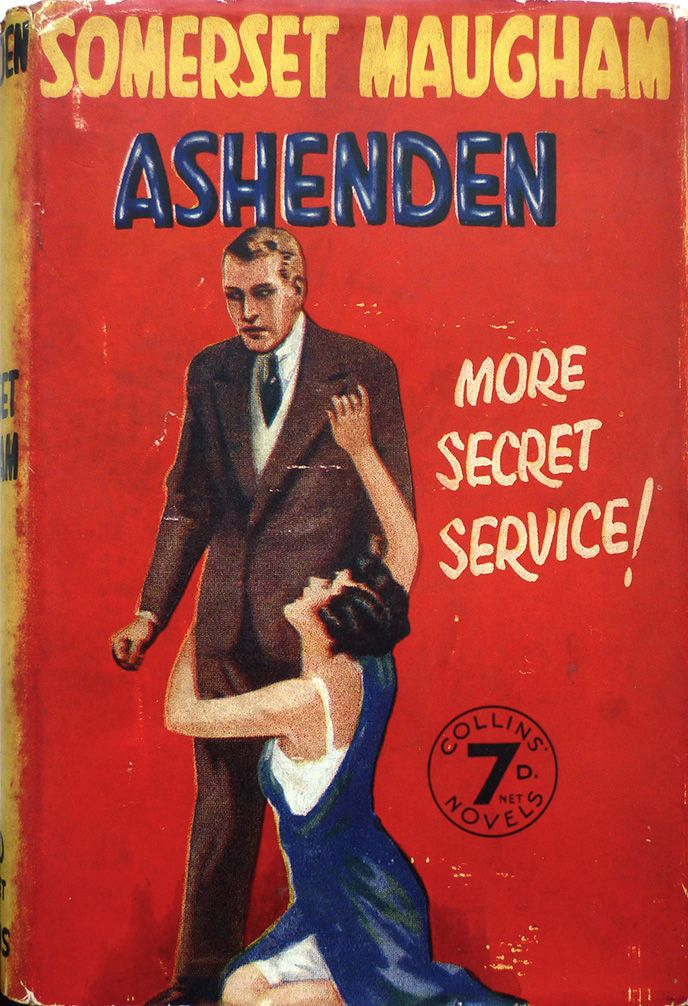 An early edition of W. Somerset Maugham's archetypal 1928 spy novel Ashenden, or, The British Agent, published in, I believe, 1934