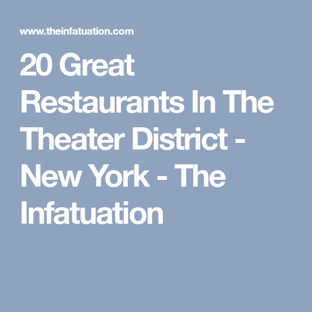 Good 20 Great Restaurants In The Theater District   New York   The Infatuation
