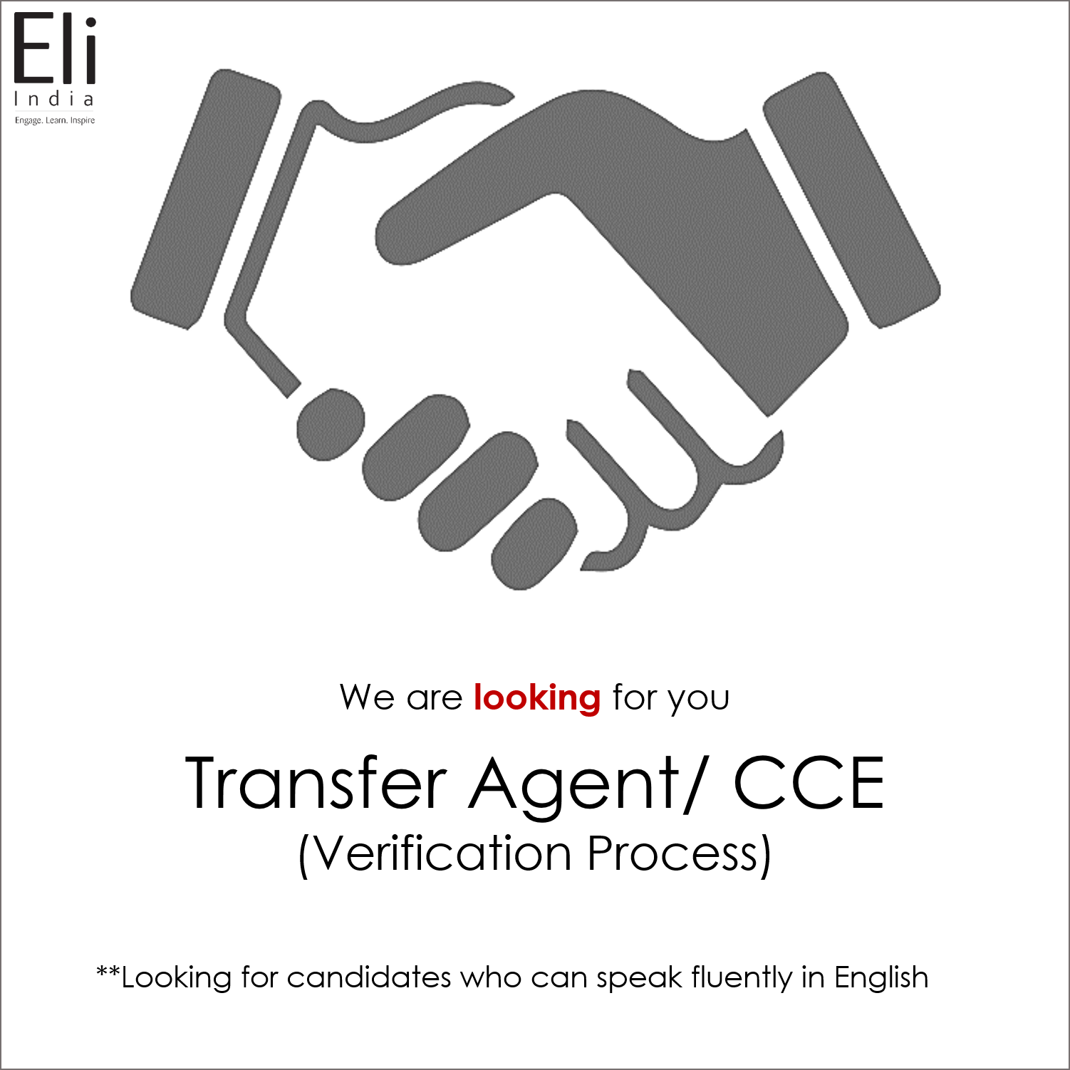 We are looking for Transfer Agent/ CCE for Verification