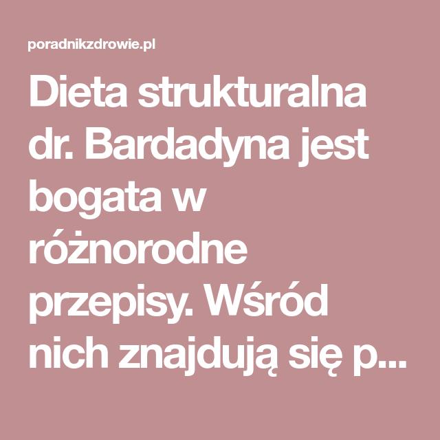 Dieta Strukturalna Dr Bardadyna Jest Bogata W Roznorodne Przepisy Wsrod Nich Znajduja Sie Przepisy Na Specjalne