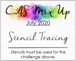 Scandinancy Creates Cas Mix Up July S Stencil Tracing Reminder In 2020 Card Challenges Stencils Mixed Up