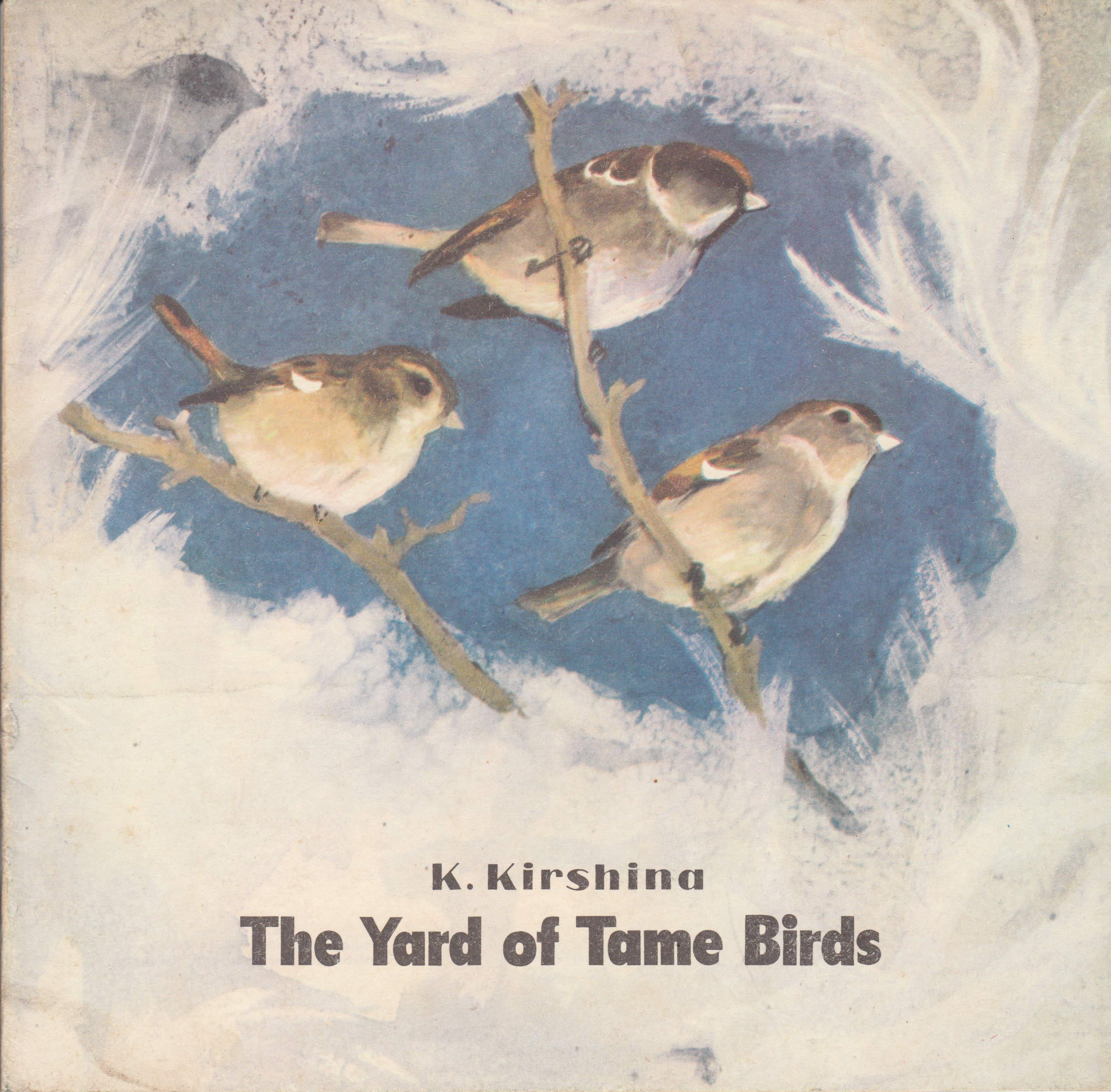 The Yard of Tame Birds. Translated from the Russian by Jan Butler. Lovely soft watercolour illustrations by G. Nikolsky. Click through on book for full details.