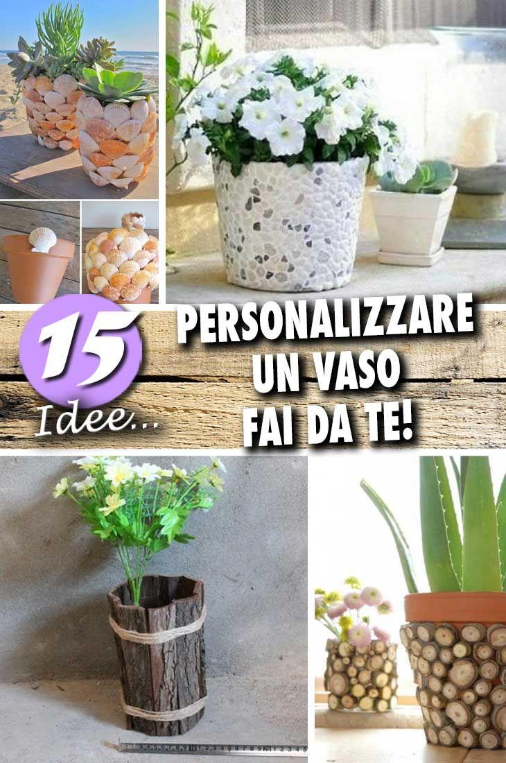 15 idee per un bel vaso personalizzato con il fai da te