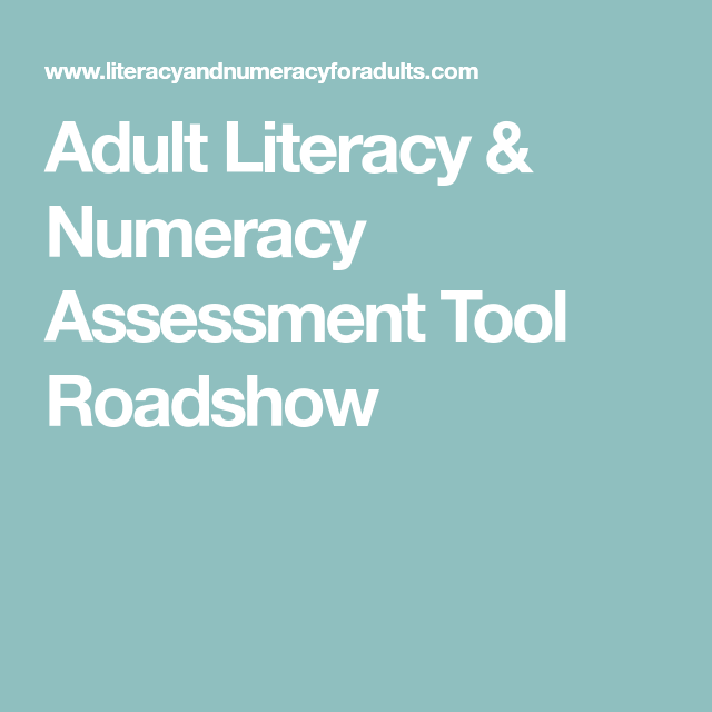 Adult Literacy & Numeracy Assessment Tool Roadshow   Adult Literacy ...