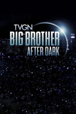 Are Big brother after dark uncensored