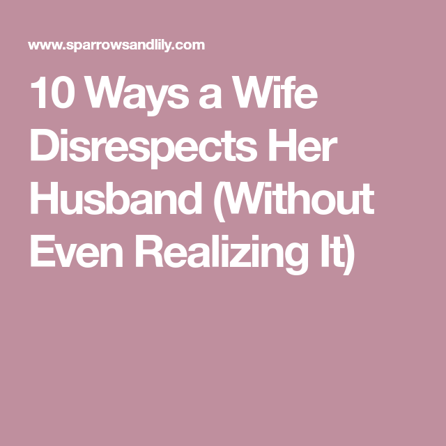 When a husband disrespects his wife