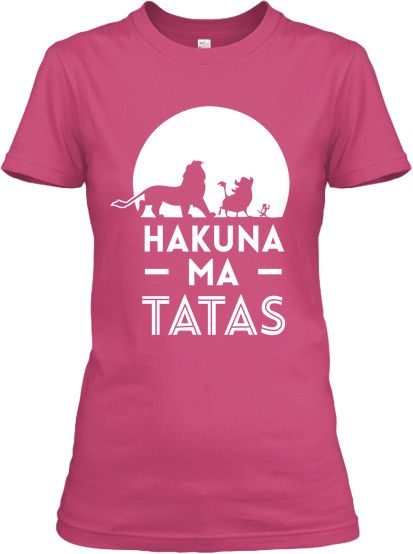 075665214 Join Andrea's Team and celebrate her Victory in beating breast cancer!!  Hakuna Ma TaTas - Women's Shirt