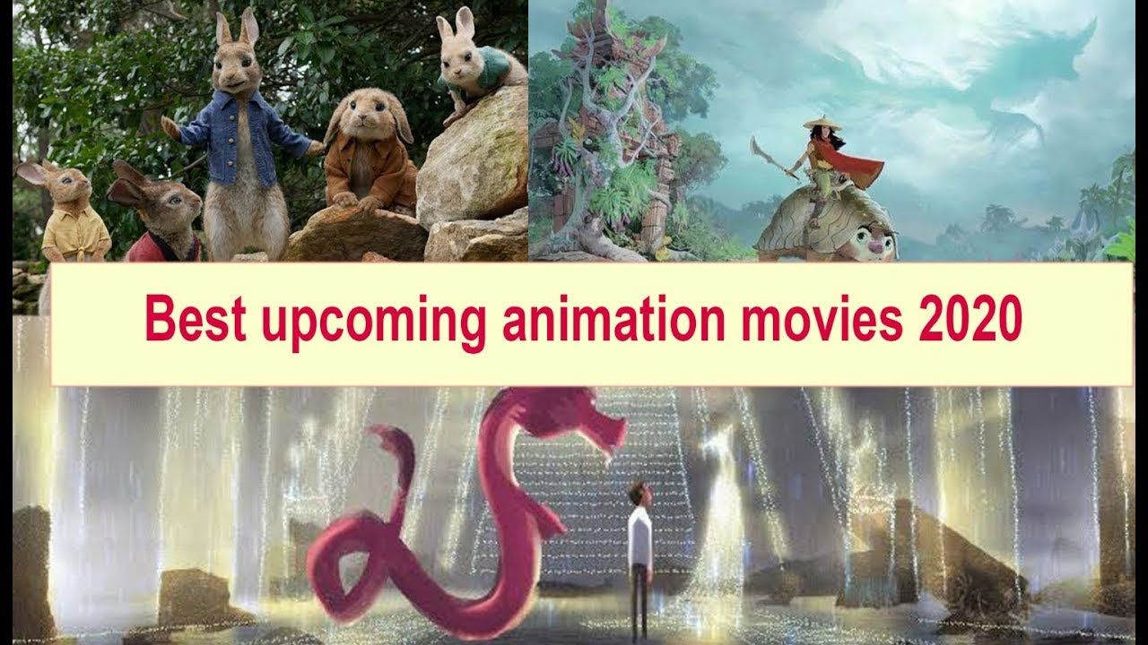 Best Upcoming Animation Movies 2020 The Best Upcoming Animation And Upcoming Animated Movies Good Animated Movies Disney Original Movies