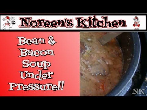 Bean & Bacon Soup Under Pressure Pantry Meal Noreen's Kitchen