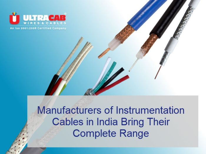Manufacturers of Instrumentation Cables in India Bring Their ...