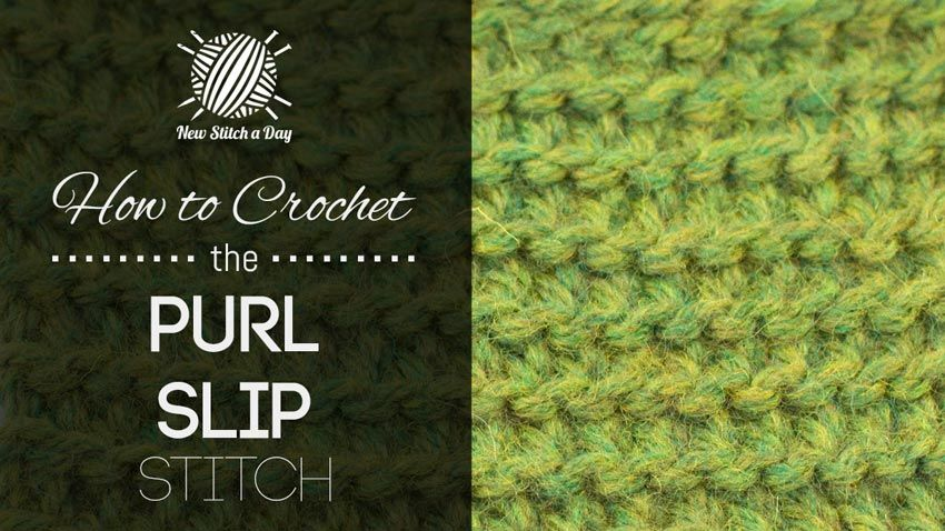 How To Crochet The Purl Slip Stitch Crochet Patterns Pinterest