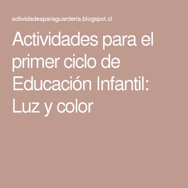 Actividades para el primer ciclo de Educación Infantil: Luz y color