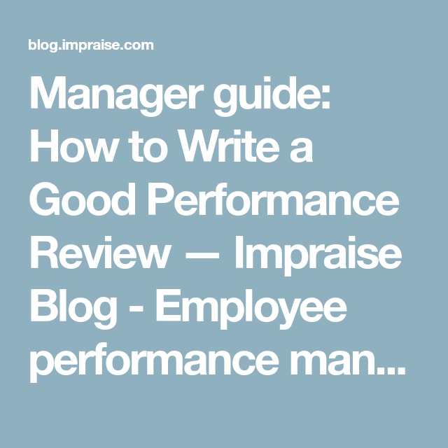 Manager Guide How To Write A Good Performance Review