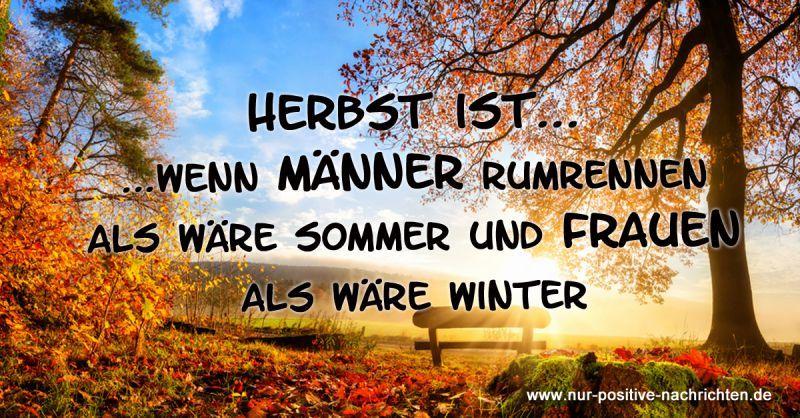 Herbst ist wenn Männer rumrennen als wäre Sommer und ...