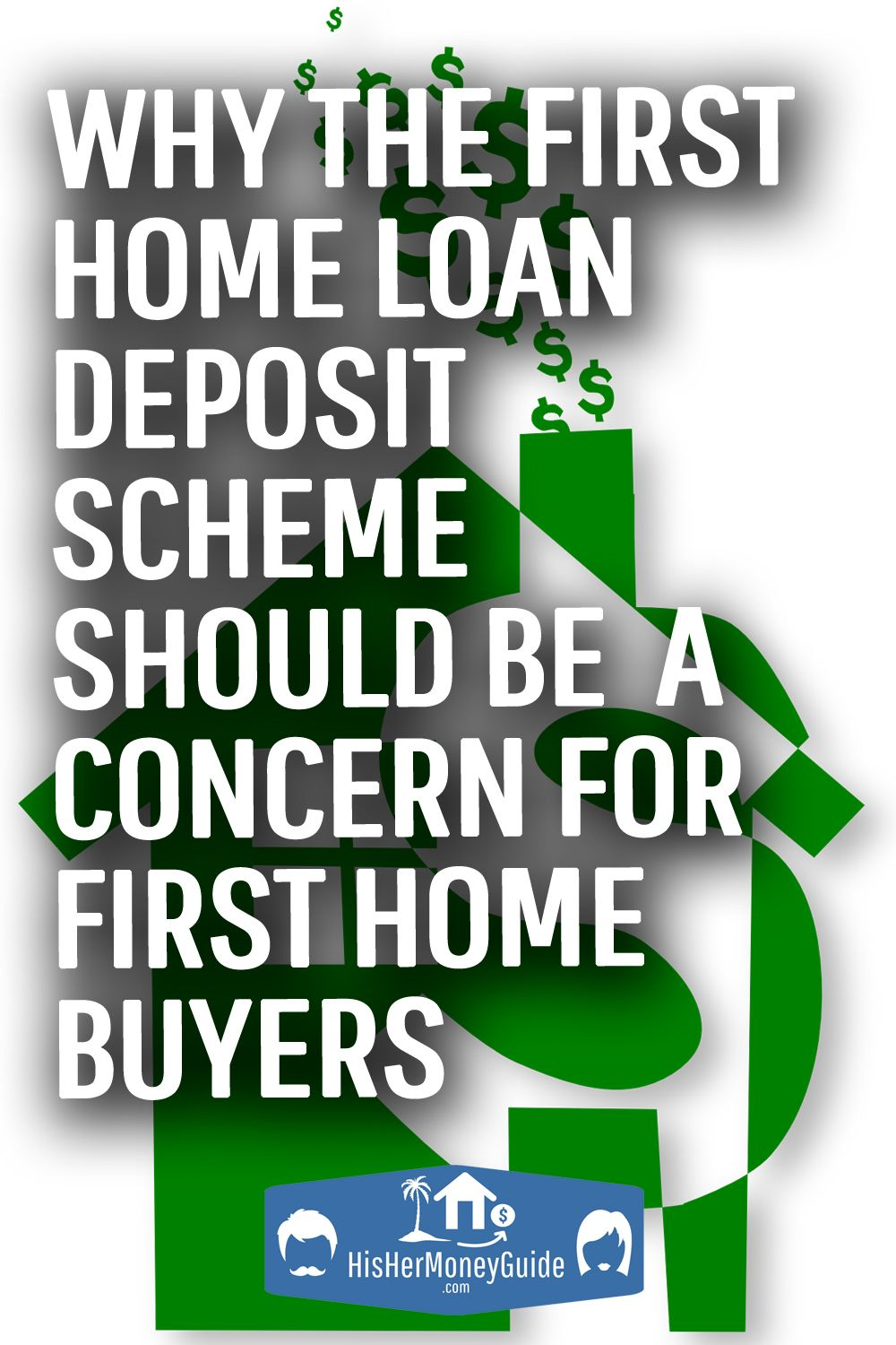 The 5 First Home Loan Deposit Scheme Worries Me Hishermoneyguide In 2020 Personal Financial Planning Investment Tips Personal Finance