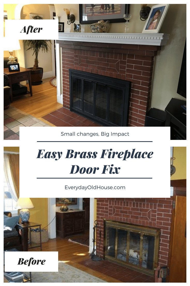 Update Brass Fireplace Doors For Under 10 Everyday Old House Fireplace Doors Fireplace Home Improvement Projects