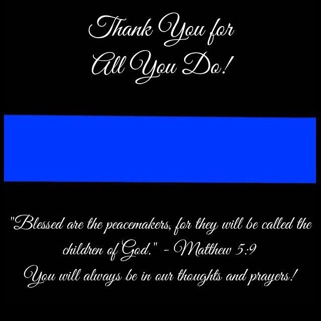 Police Officers Everywhere Thank You For Your Hard Work And