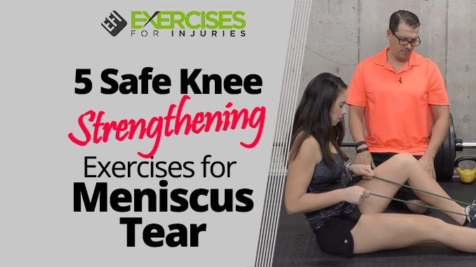 5 Safe Knee Strengthening Exercises for Meniscus Tear - Exercises For Injuries #strengtheningexercises