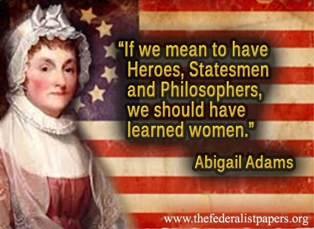Abigail Adams Quotes Abigail Adams Quote For Women  Quoteable Quotes  Pinterest