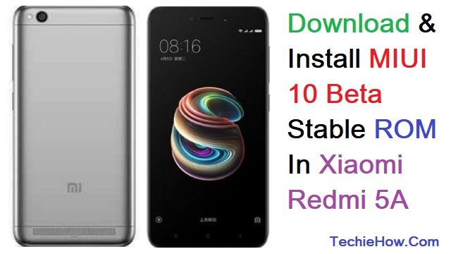 Download/Install MIUI 10 Beta Stable ROM In Xiaomi Redmi 5A