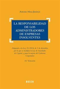La responsabilidad de los administradores de empresas insolventes / Antonio Moya Jiménez