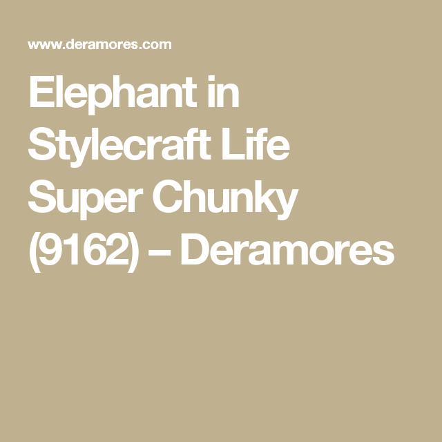 Elephant in Stylecraft Life Super Chunky (9162) – Deramores ...