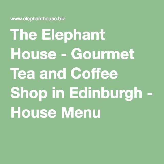 8091d72d9670 The Elephant House - Gourmet Tea and Coffee Shop in Edinburgh - House Menu  Edinburgh Castle