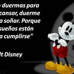 No duermas para descansar, duerme para soñar | Frases de Walt Disney