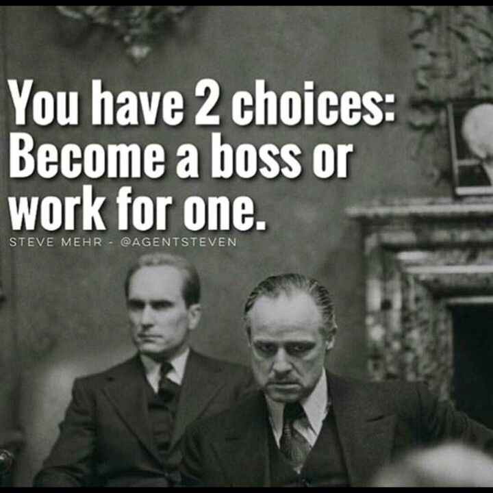 You have 2 choices: Become a boss or work for one ...